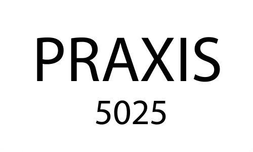 Praxis 5025